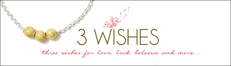 necklaces, 3 wishes, see what's new