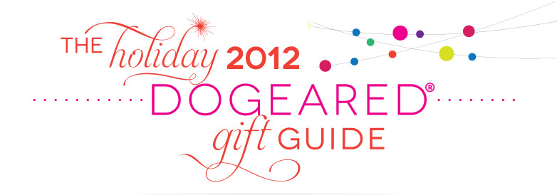 The Holiday 2012 Dogeared Gift Guide
