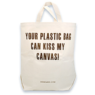 your plastic bag can kiss my canvas! reusable shopping bag