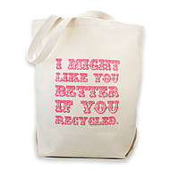 i might like you better if you recycled reusable tote bag