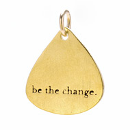 """be the change"" charm, gold dipped"