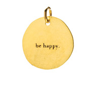 """be happy"" charm, gold dipped"
