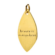 &quot;beauty is everywhere&quot; petal charm, gold dipped